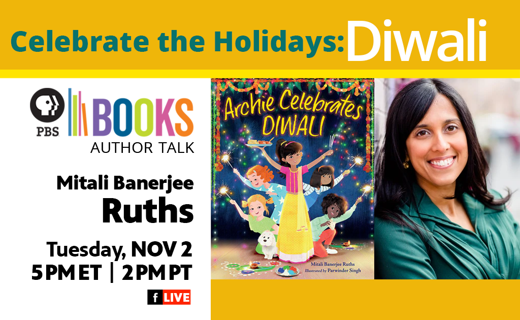 Celebrate the Holidays: Diwali with Mitali Banerjee Ruths